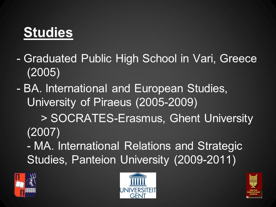 Studies - Graduated Public High School in Vari, Greece (2005) - BA.