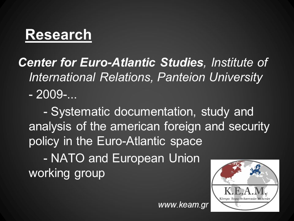 Center for Euro-Atlantic Studies, Institute of International Relations, Panteion University - 2009-...