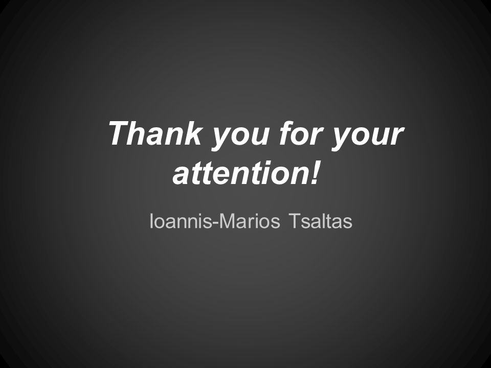 Ioannis-Marios Tsaltas Thank you for your attention!