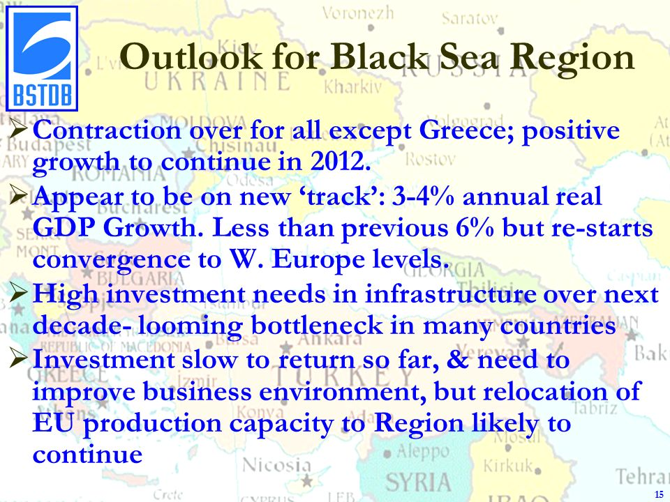 Outlook for Black Sea Region Contraction over for all except Greece; positive growth to continue in 2012.