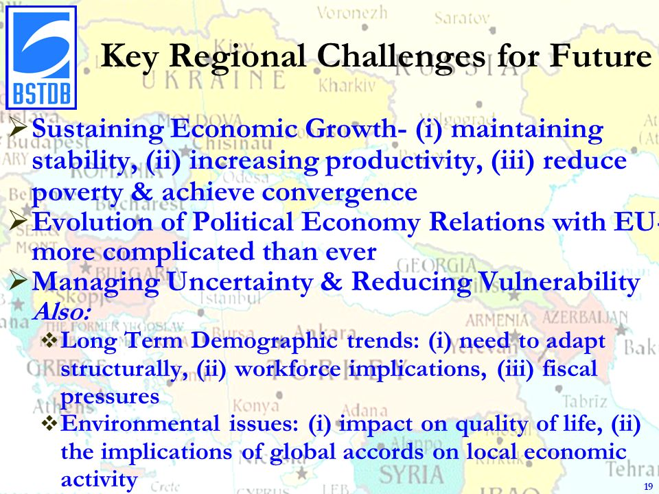 Key Regional Challenges for Future Sustaining Economic Growth- (i) maintaining stability, (ii) increasing productivity, (iii) reduce poverty & achieve convergence Evolution of Political Economy Relations with EU- more complicated than ever Managing Uncertainty & Reducing Vulnerability Also: Long Term Demographic trends: (i) need to adapt structurally, (ii) workforce implications, (iii) fiscal pressures Environmental issues: (i) impact on quality of life, (ii) the implications of global accords on local economic activity 19