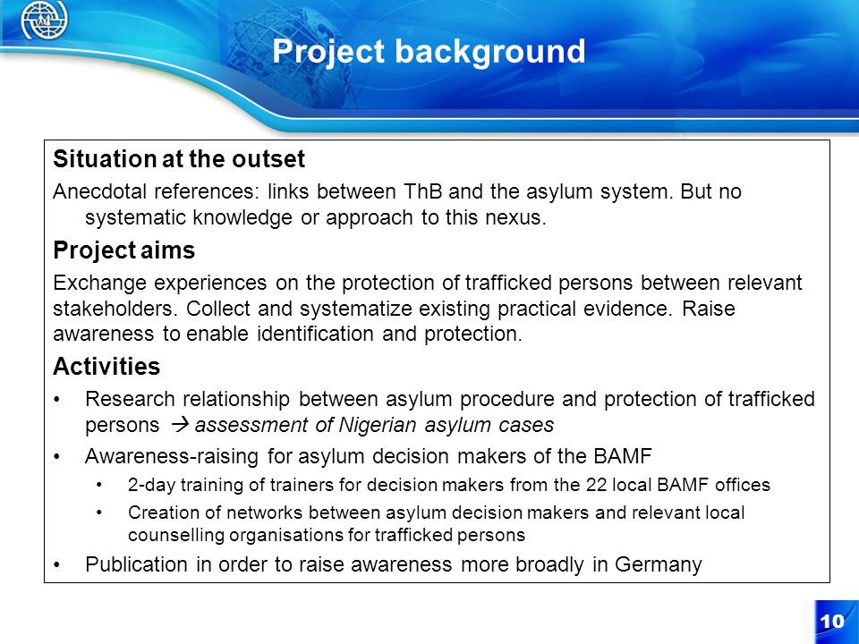 Project background Situation at the outset Anecdotal references: links between ThB and the asylum system. But no systematic knowledge or approach to t