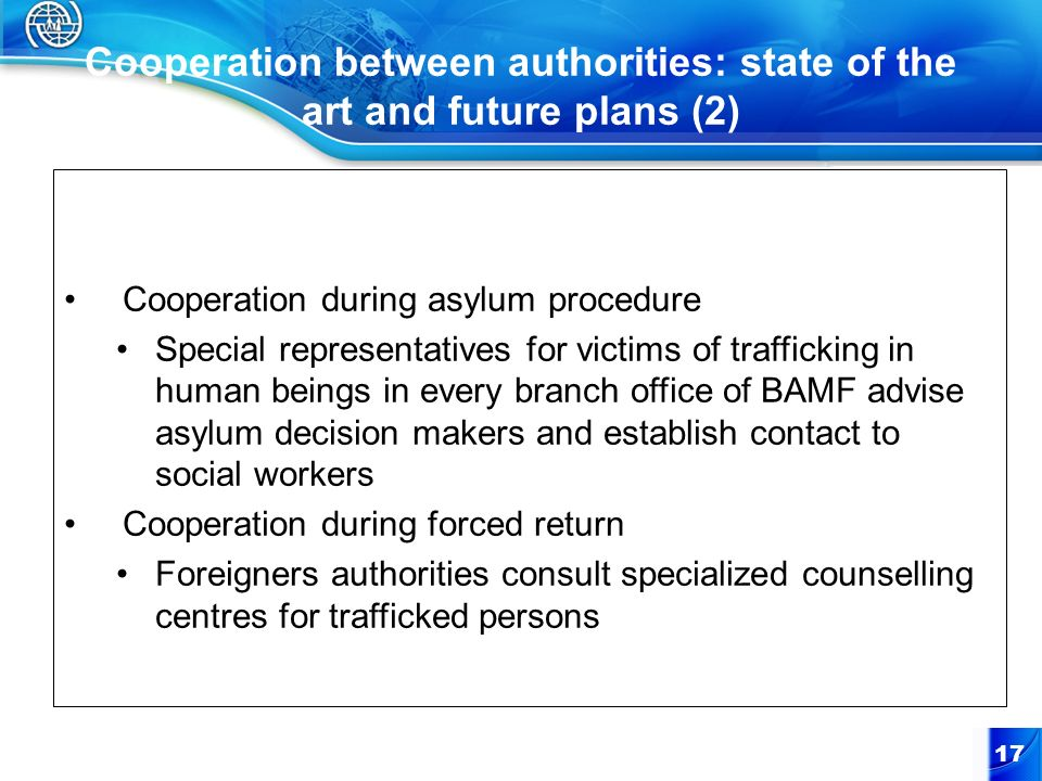 Cooperation between authorities: state of the art and future plans (2) Cooperation during asylum procedure Special representatives for victims of traf