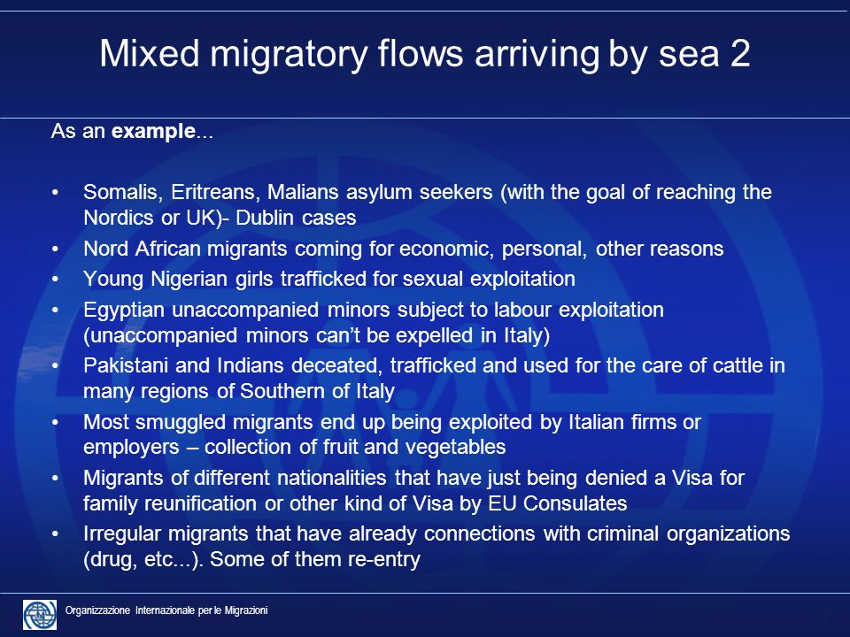 7 Organizzazione Internazionale per le Migrazioni Mixed migratory flows arriving by sea 2 As an example... Somalis, Eritreans, Malians asylum seekers