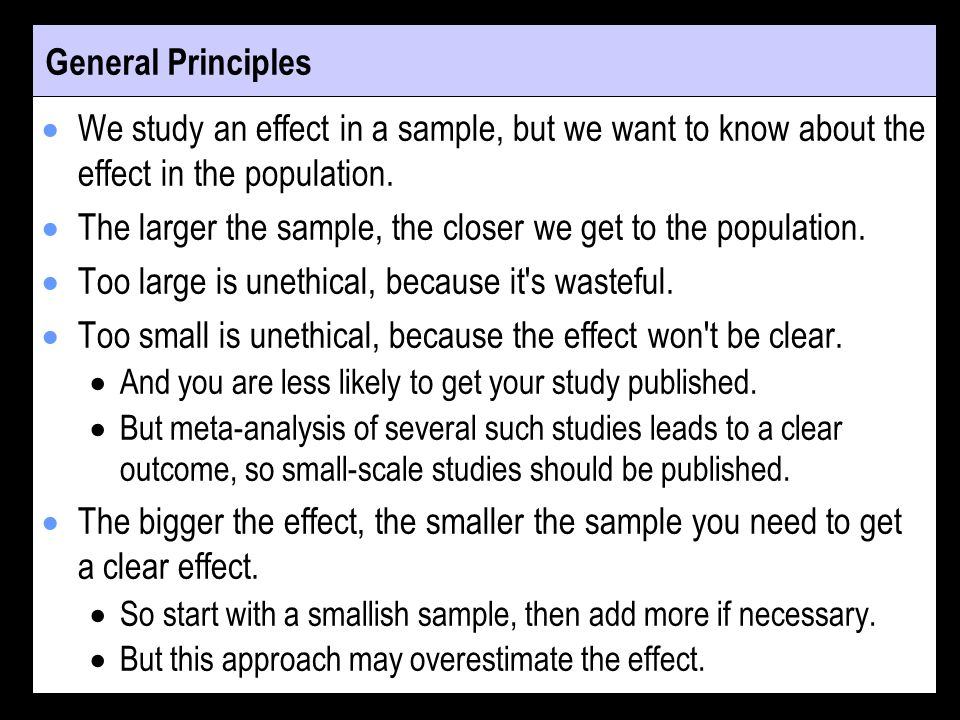 More General Principles Sample size depends on the design.