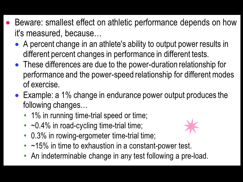 Beware: smallest effect on athletic performance depends on how it's measured, because… A percent change in an athlete's ability to output power result