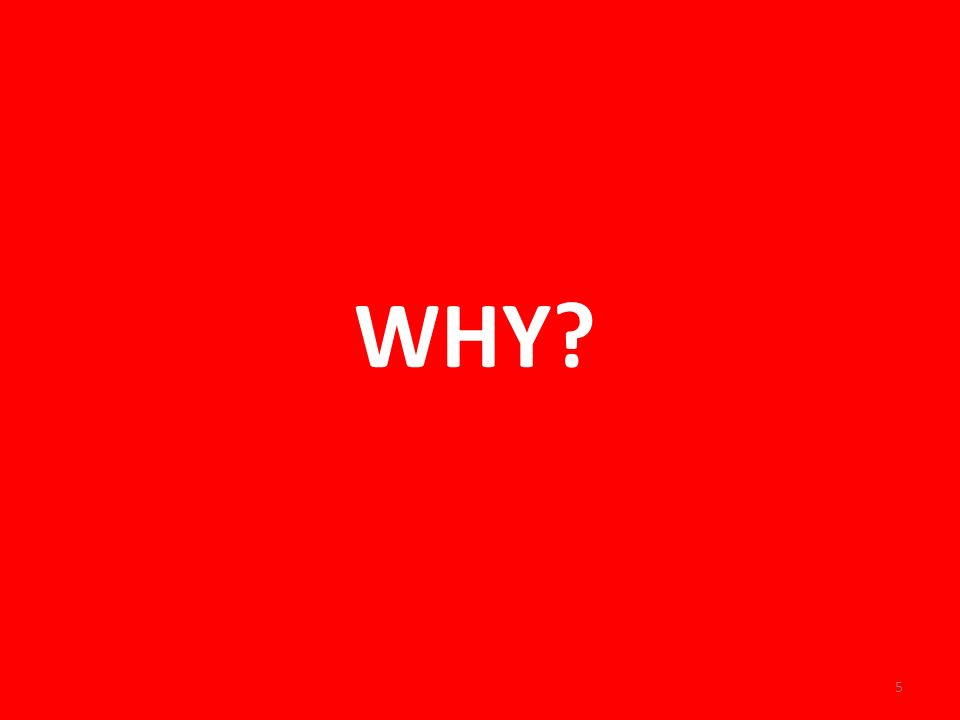 WHY? 5