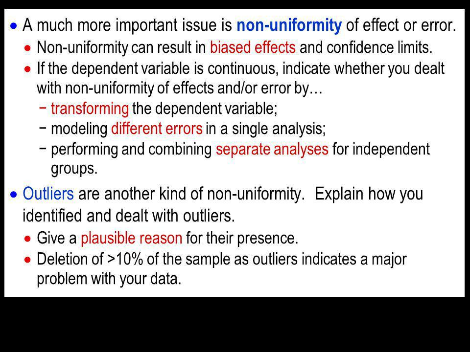 A much more important issue is non-uniformity of effect or error.