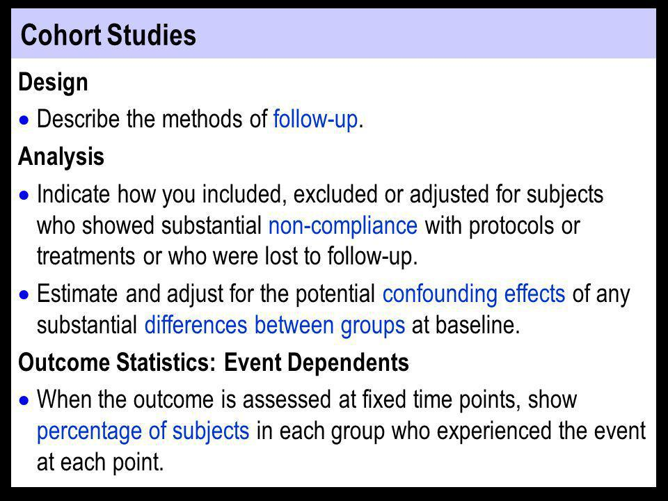 Cohort Studies Design Describe the methods of follow-up.