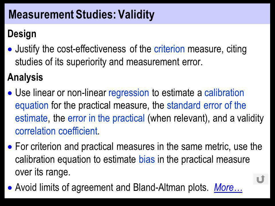 Measurement Studies: Validity Design Justify the cost-effectiveness of the criterion measure, citing studies of its superiority and measurement error.