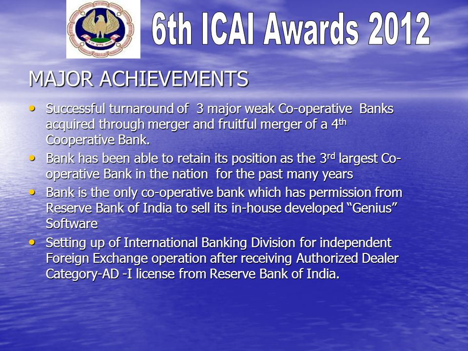 MAJOR ACHIEVEMENTS Successful turnaround of 3 major weak Co-operative Banks acquired through merger and fruitful merger of a 4 th Cooperative Bank. Su