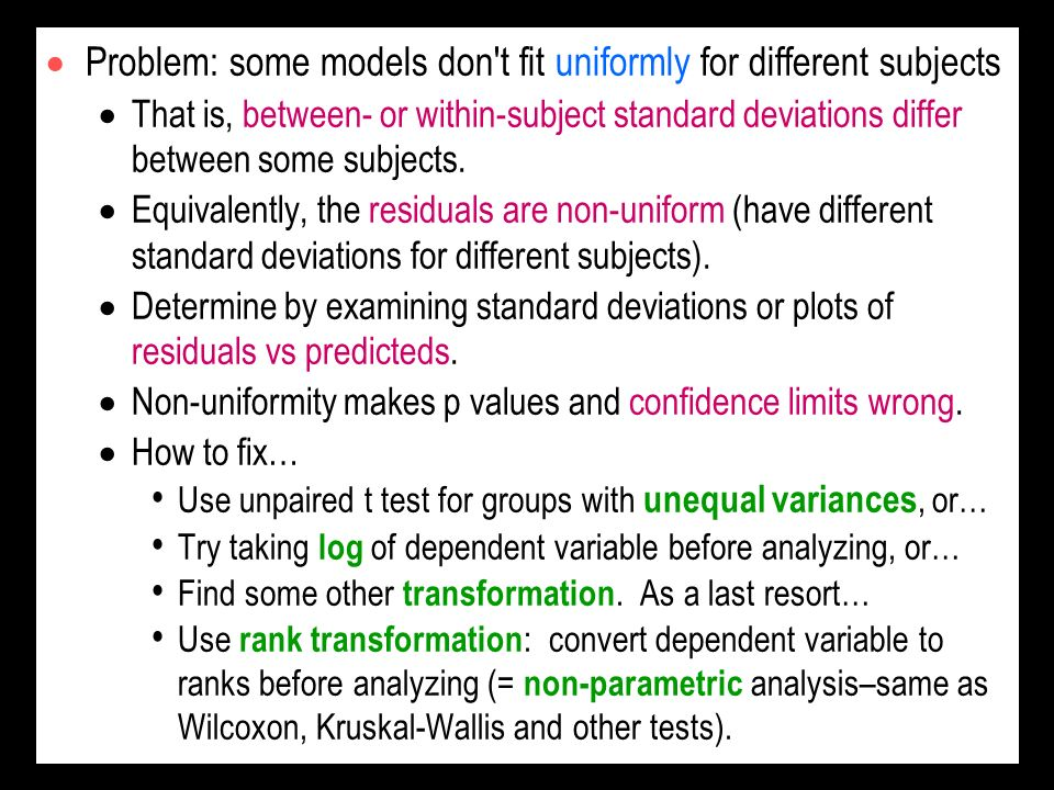Problem: some models don't fit uniformly for different subjects That is, between- or within-subject standard deviations differ between some subjects.