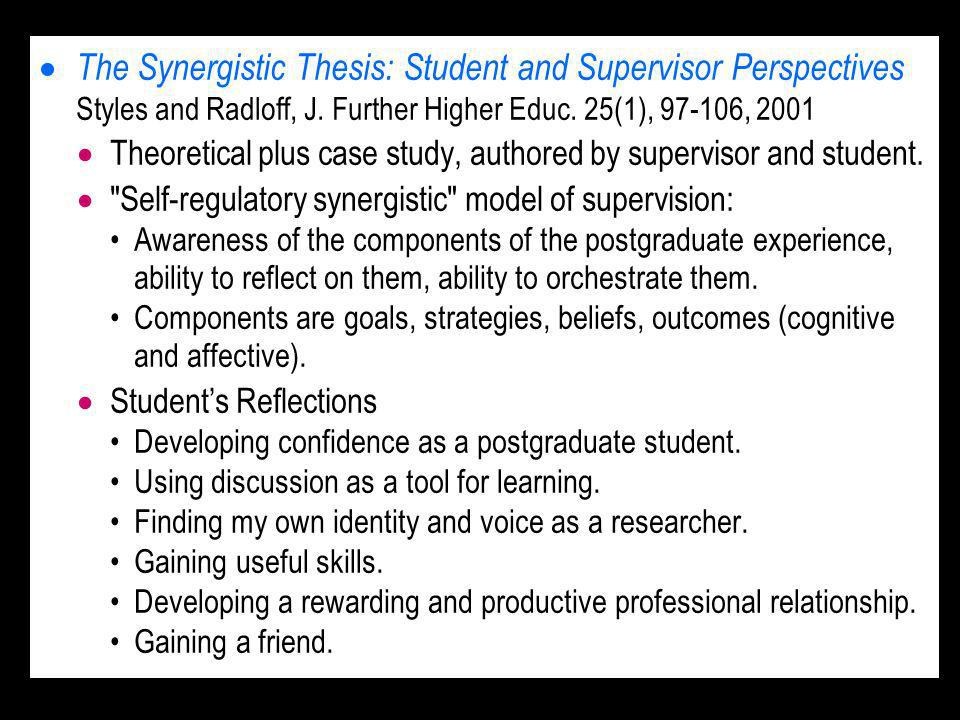 The Synergistic Thesis: Student and Supervisor Perspectives Styles and Radloff, J.