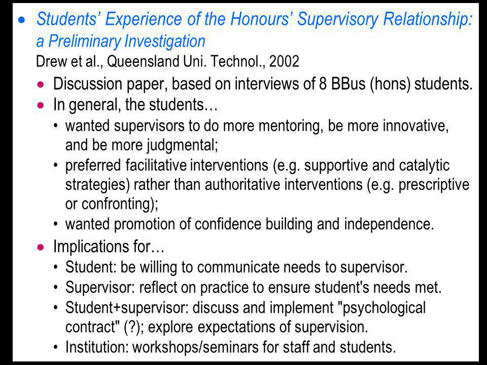 Students Experience of the Honours Supervisory Relationship: a Preliminary Investigation Drew et al., Queensland Uni.