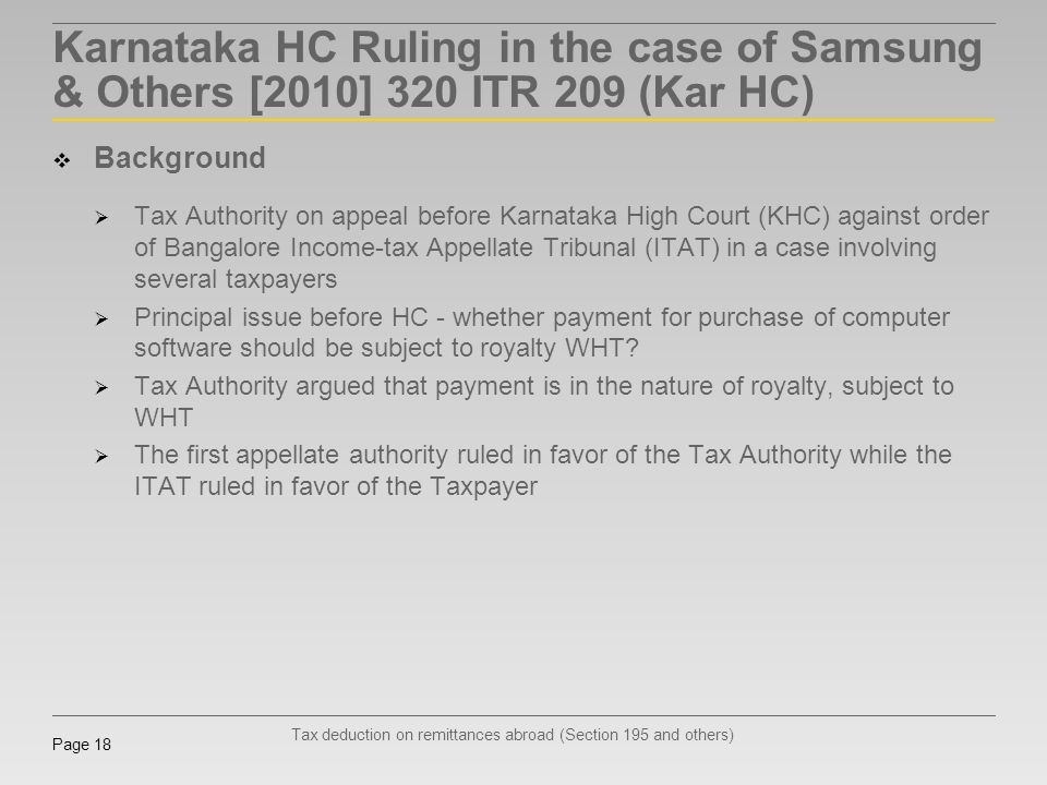 Tax deduction on remittances abroad (Section 195 and others) Page 18 Karnataka HC Ruling in the case of Samsung & Others [2010] 320 ITR 209 (Kar HC) B