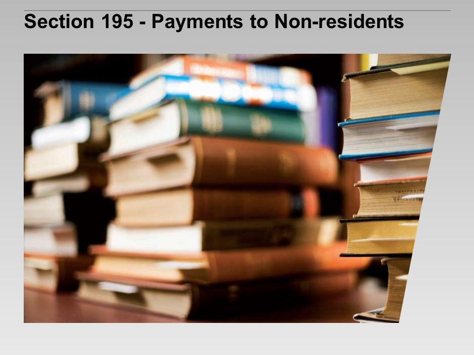 Section 195 - Payments to Non-residents