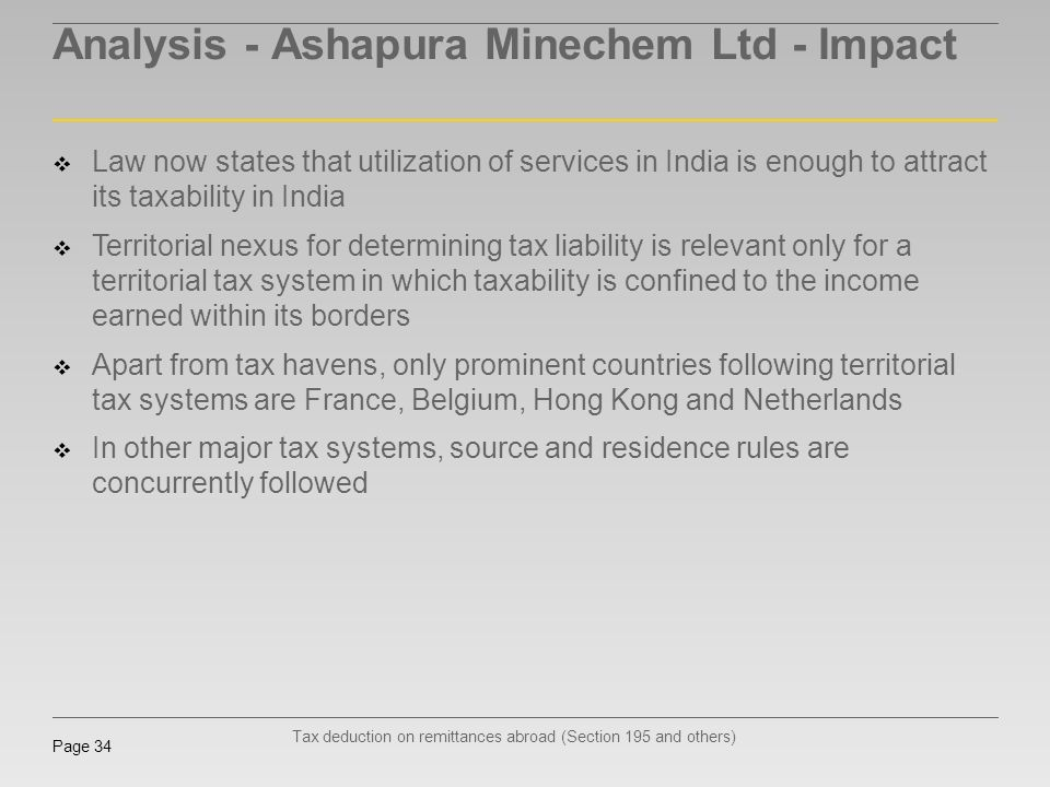 Tax deduction on remittances abroad (Section 195 and others) Page 34 Analysis - Ashapura Minechem Ltd - Impact Law now states that utilization of serv