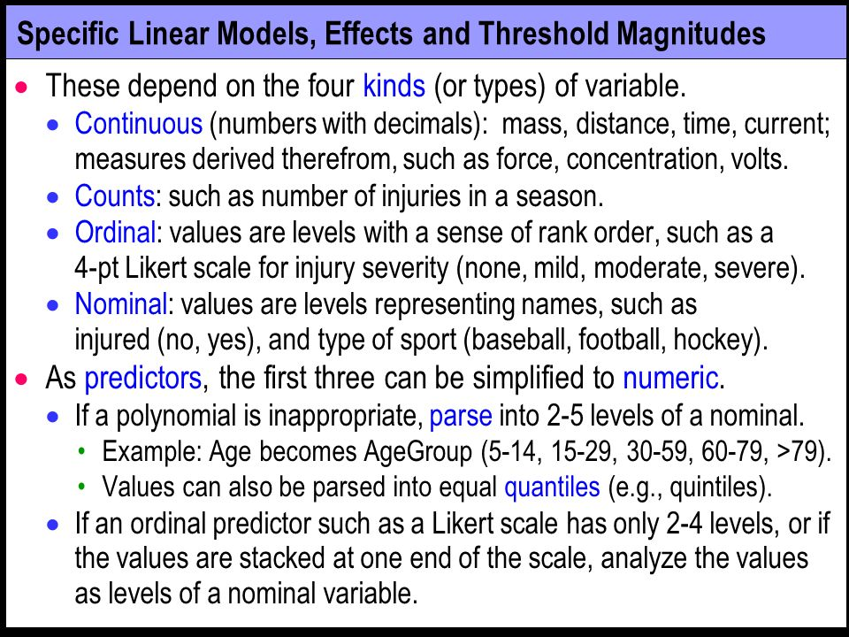 Specific Linear Models, Effects and Threshold Magnitudes These depend on the four kinds (or types) of variable.