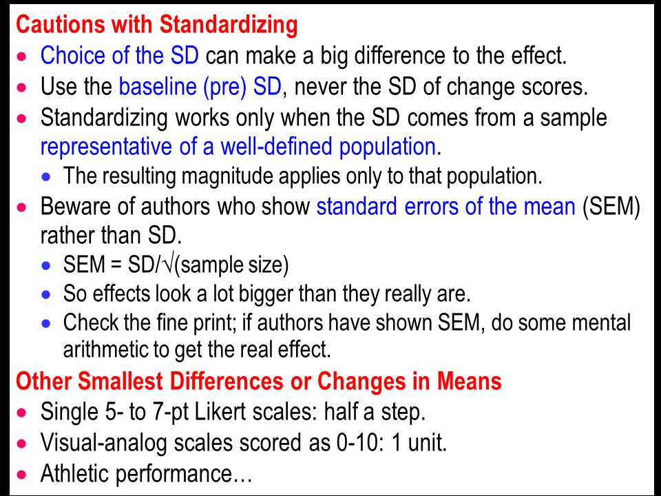 Cautions with Standardizing Choice of the SD can make a big difference to the effect.