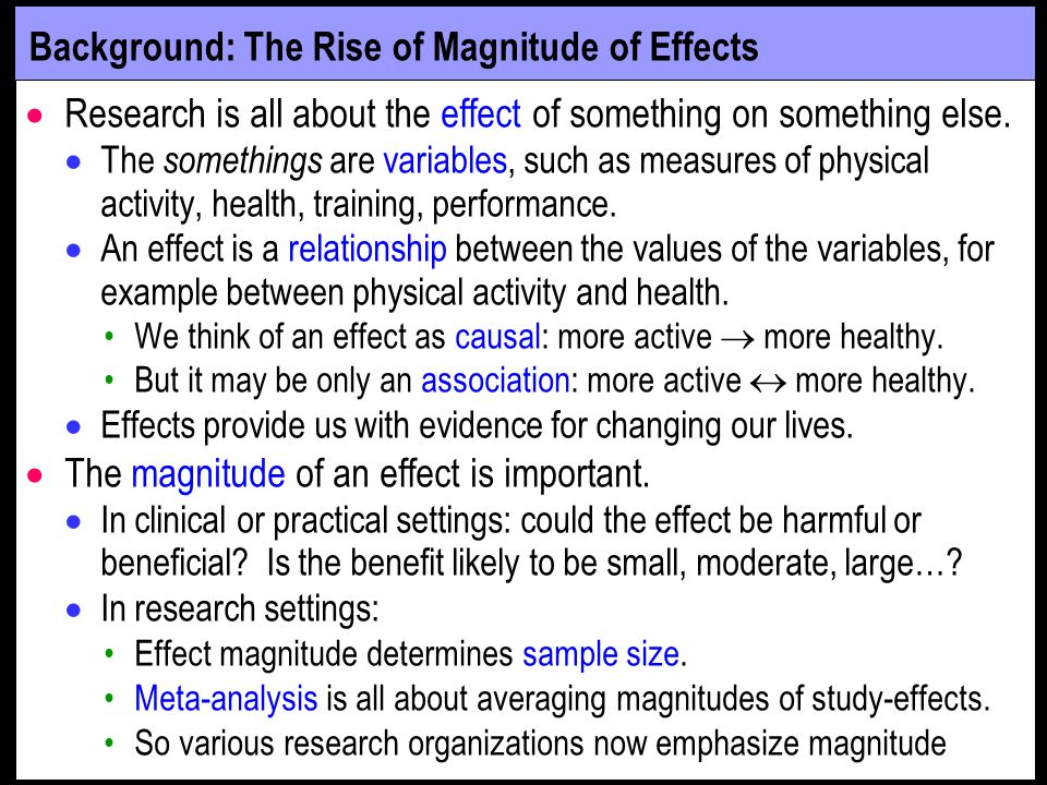 Background: The Rise of Magnitude of Effects Research is all about the effect of something on something else.