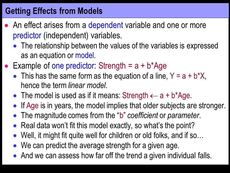 Getting Effects from Models An effect arises from a dependent variable and one or more predictor (independent) variables.