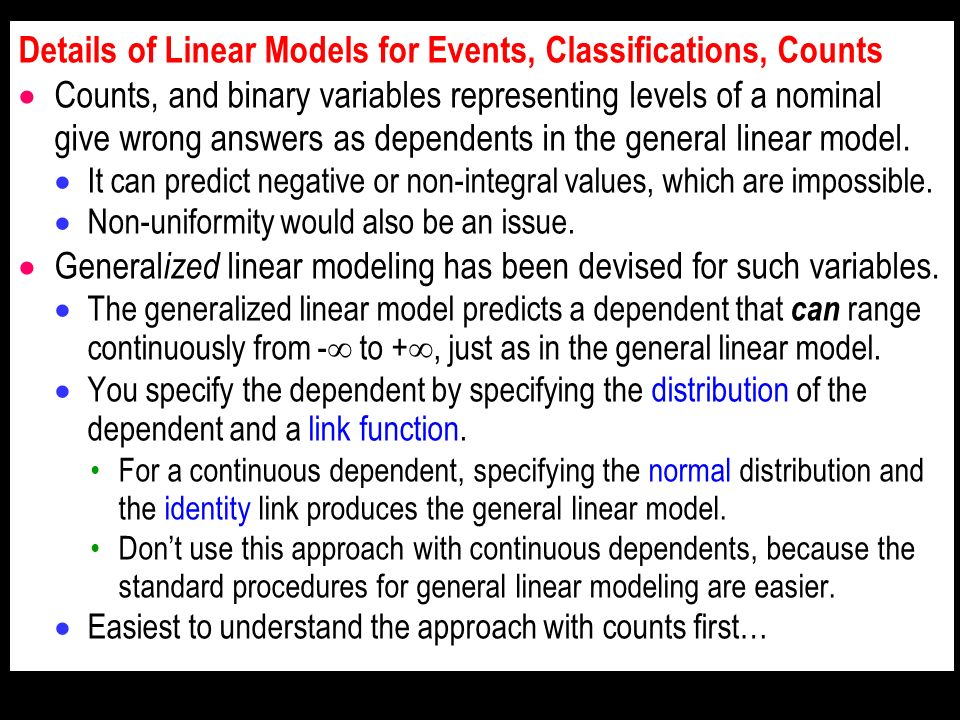 Details of Linear Models for Events, Classifications, Counts Counts, and binary variables representing levels of a nominal give wrong answers as dependents in the general linear model.
