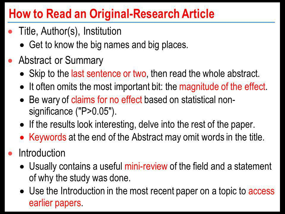 How to Read an Original-Research Article Title, Author(s), Institution Get to know the big names and big places.