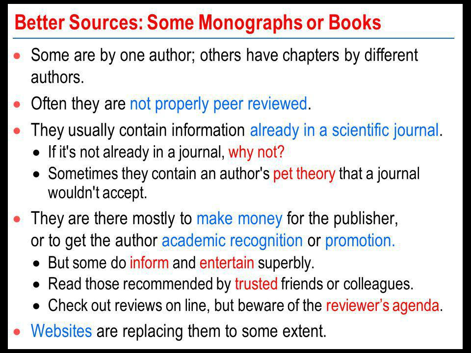 Better Sources: Some Monographs or Books Some are by one author; others have chapters by different authors.