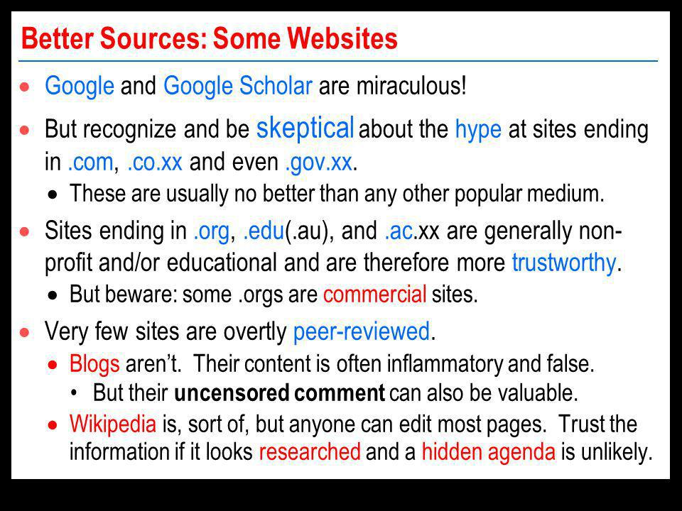 Better Sources: Some Websites Google and Google Scholar are miraculous.
