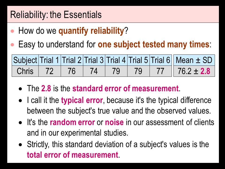 Reliability: the Essentials How do we quantify reliability .