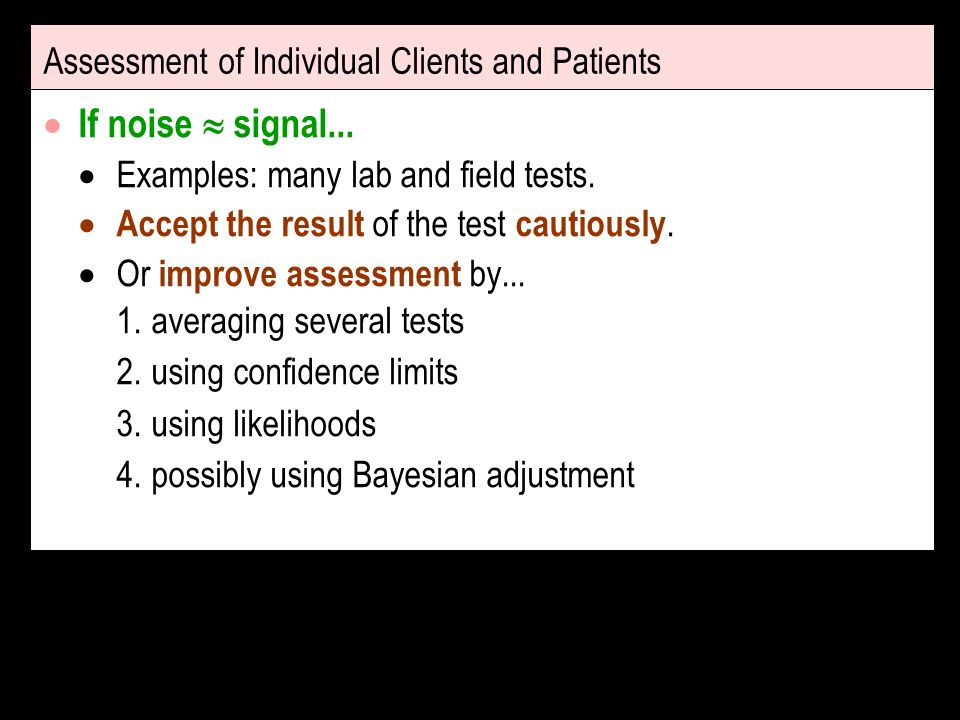 Assessment of Individual Clients and Patients If noise signal...