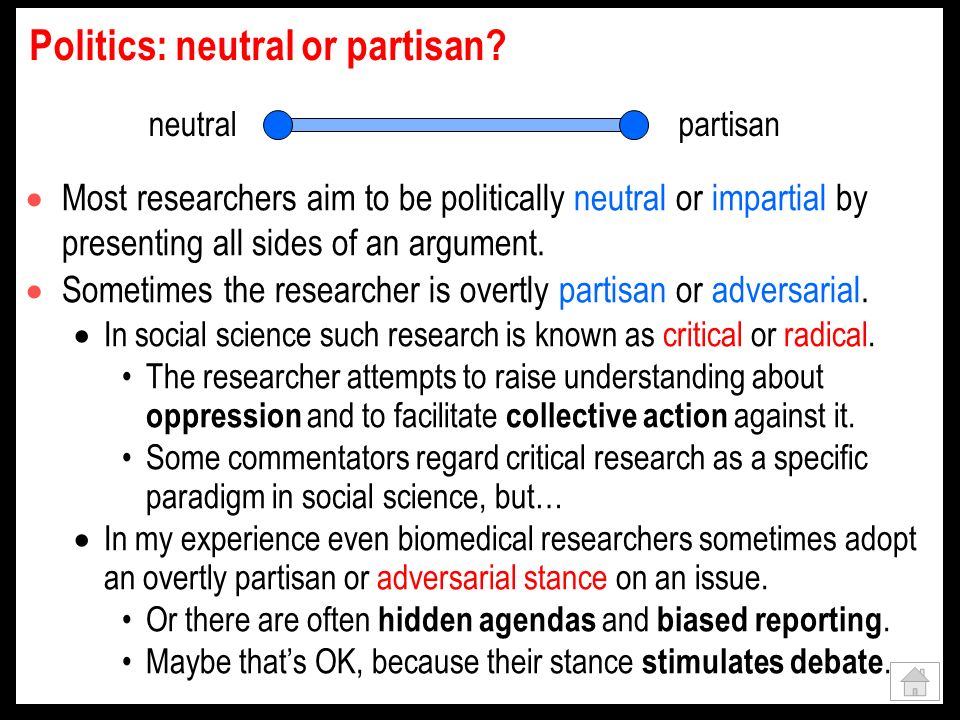 Politics: neutral or partisan.