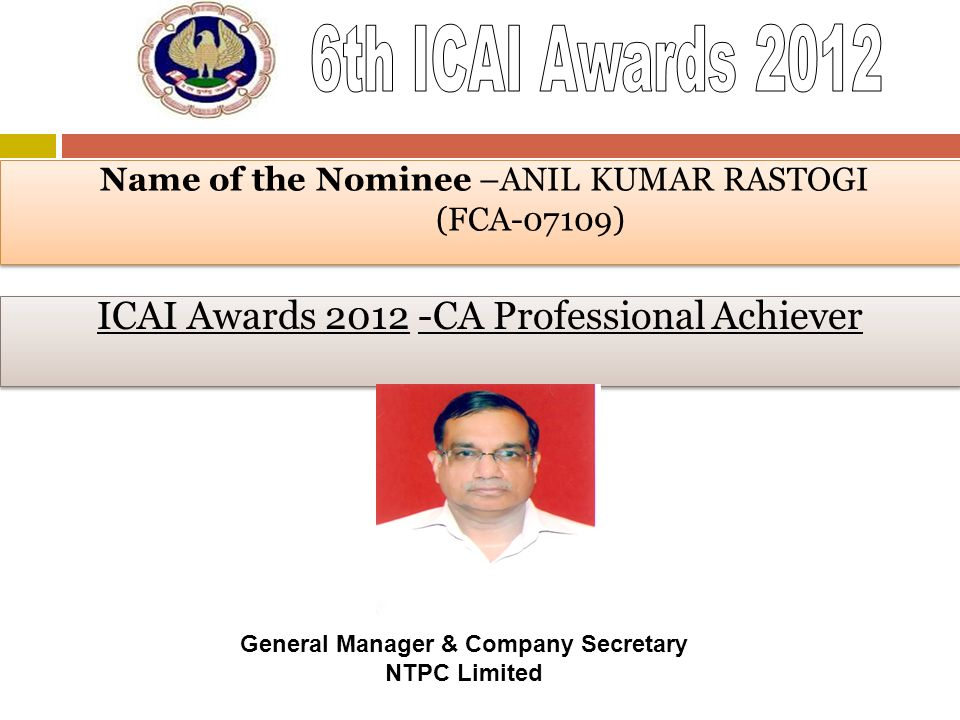 "Presentation ""Name of the Nominee �ANIL KUMAR RASTOGI (FCA-07109 ..."