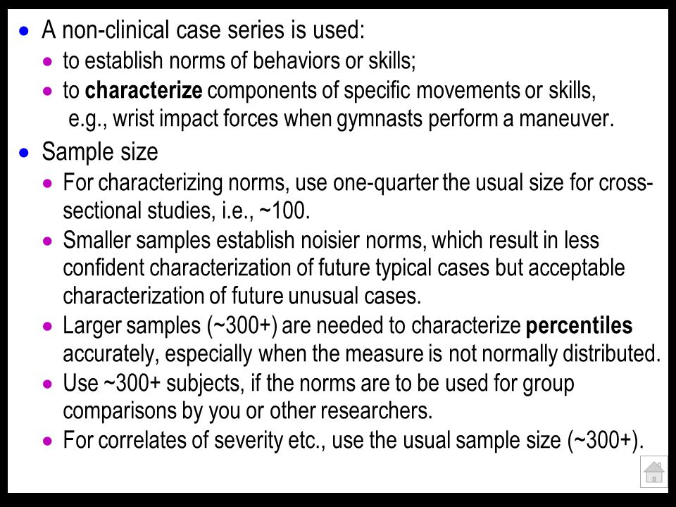 A non-clinical case series is used: to establish norms of behaviors or skills; to characterize components of specific movements or skills, e.g., wrist