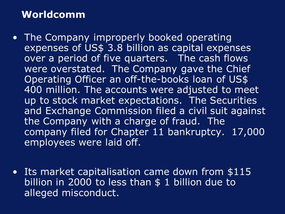 Worldcomm The Company improperly booked operating expenses of US$ 3.8 billion as capital expenses over a period of five quarters.