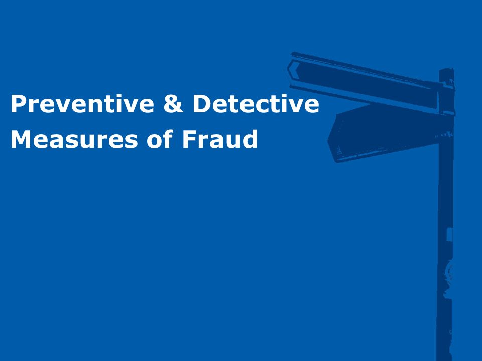 ©2003 Firm Name/Legal Entity Preventive & Detective Measures of Fraud