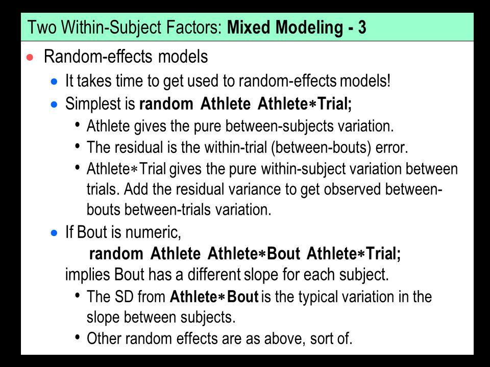 Two Within-Subject Factors: Mixed Modeling - 3 Random-effects models It takes time to get used to random-effects models.