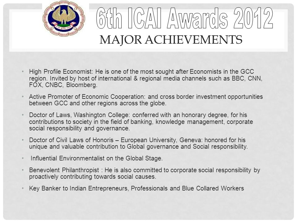 MAJOR ACHIEVEMENTS High Profile Economist: He is one of the most sought after Economists in the GCC region.