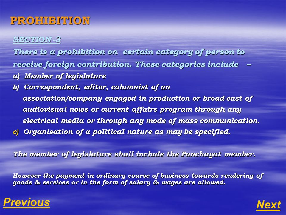 PROHIBITION SECTION -3 There is a prohibition on certain category of person to receive foreign contribution. These categories include – a) Member of l