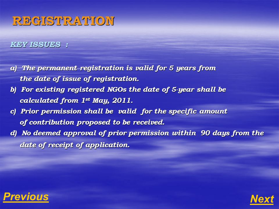 REGISTRATION KEY ISSUES : a) The permanent registration is valid for 5 years from the date of issue of registration. the date of issue of registration