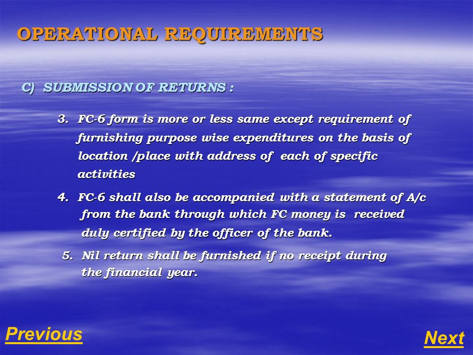 OPERATIONAL REQUIREMENTS C) SUBMISSION OF RETURNS : 3.