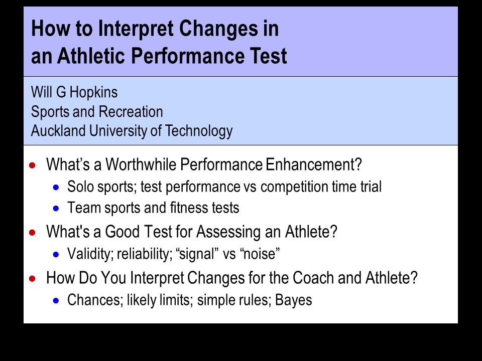 How to Interpret Changes in an Athletic Performance Test Will G Hopkins Sports and Recreation Auckland University of Technology Whats a Worthwhile Per