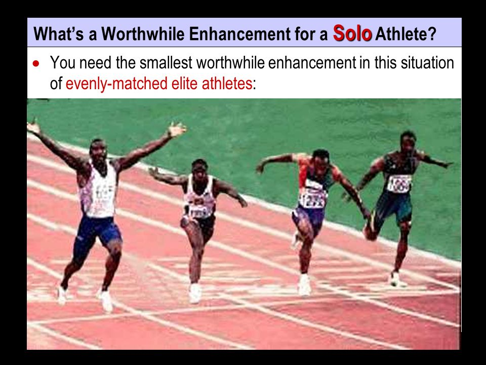 Solo Whats a Worthwhile Enhancement for a Solo Athlete.