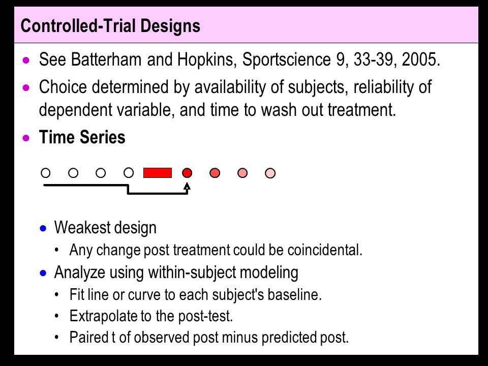 Controlled-Trial Designs See Batterham and Hopkins, Sportscience 9, 33-39, 2005.
