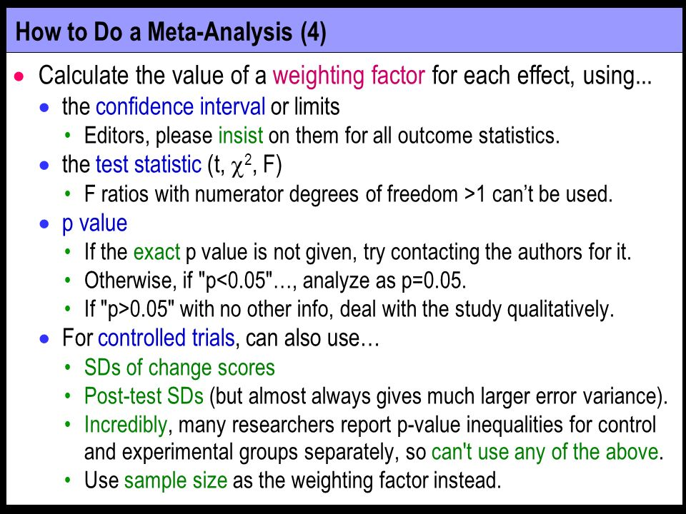 How to Do a Meta-Analysis (4) Calculate the value of a weighting factor for each effect, using...