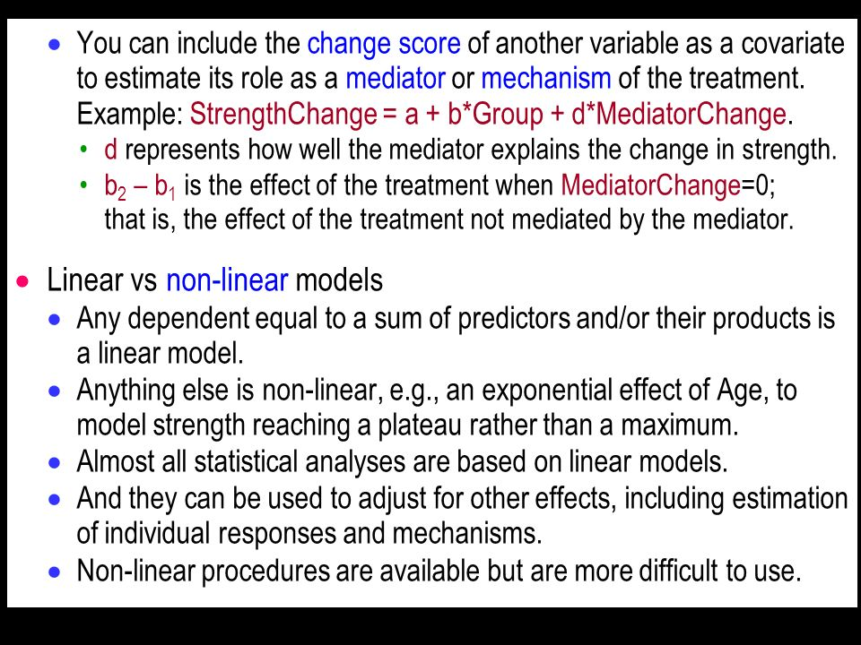 You can include the change score of another variable as a covariate to estimate its role as a mediator or mechanism of the treatment. Example: Strengt