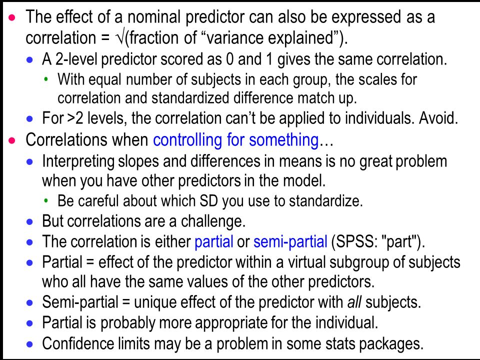 The effect of a nominal predictor can also be expressed as a correlation = (fraction of variance explained). A 2-level predictor scored as 0 and 1 giv