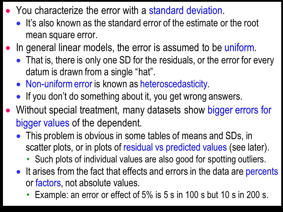 You characterize the error with a standard deviation. Its also known as the standard error of the estimate or the root mean square error. In general l