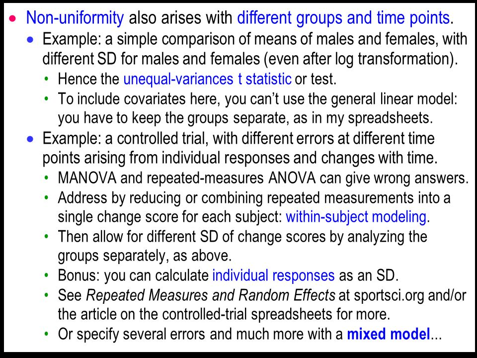 Non-uniformity also arises with different groups and time points. Example: a simple comparison of means of males and females, with different SD for ma