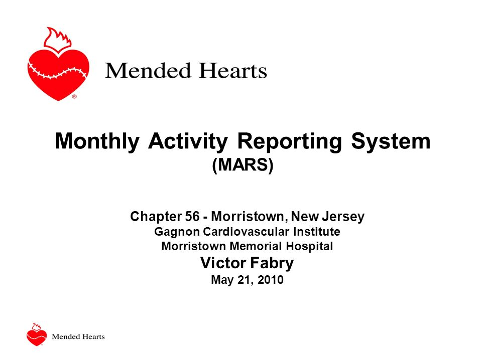 Monthly Activity Reporting System (MARS) Chapter 56 - Morristown, New Jersey Gagnon Cardiovascular Institute Morristown Memorial Hospital Victor Fabry